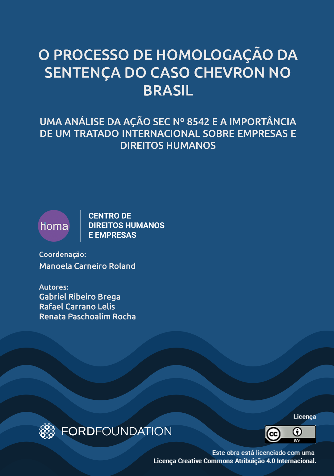 The process of homologation of the judgment of the Chevron Case in Brazil: an analysis of SEC Action No. 8542 and the importance of an International Treaty on Business and Human Rights